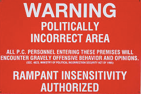 Warning: Politically Incorrect Area