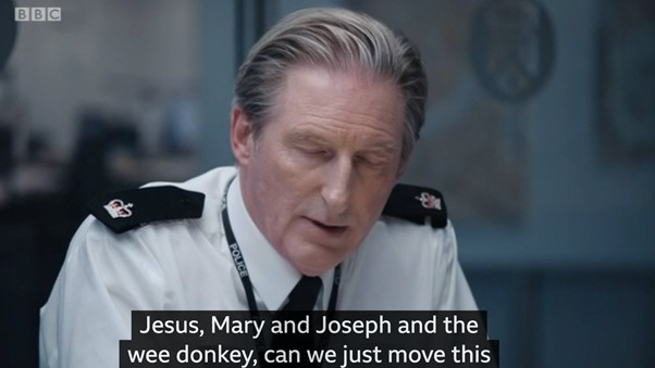 No, I didn't watch 'Line of Duty'
