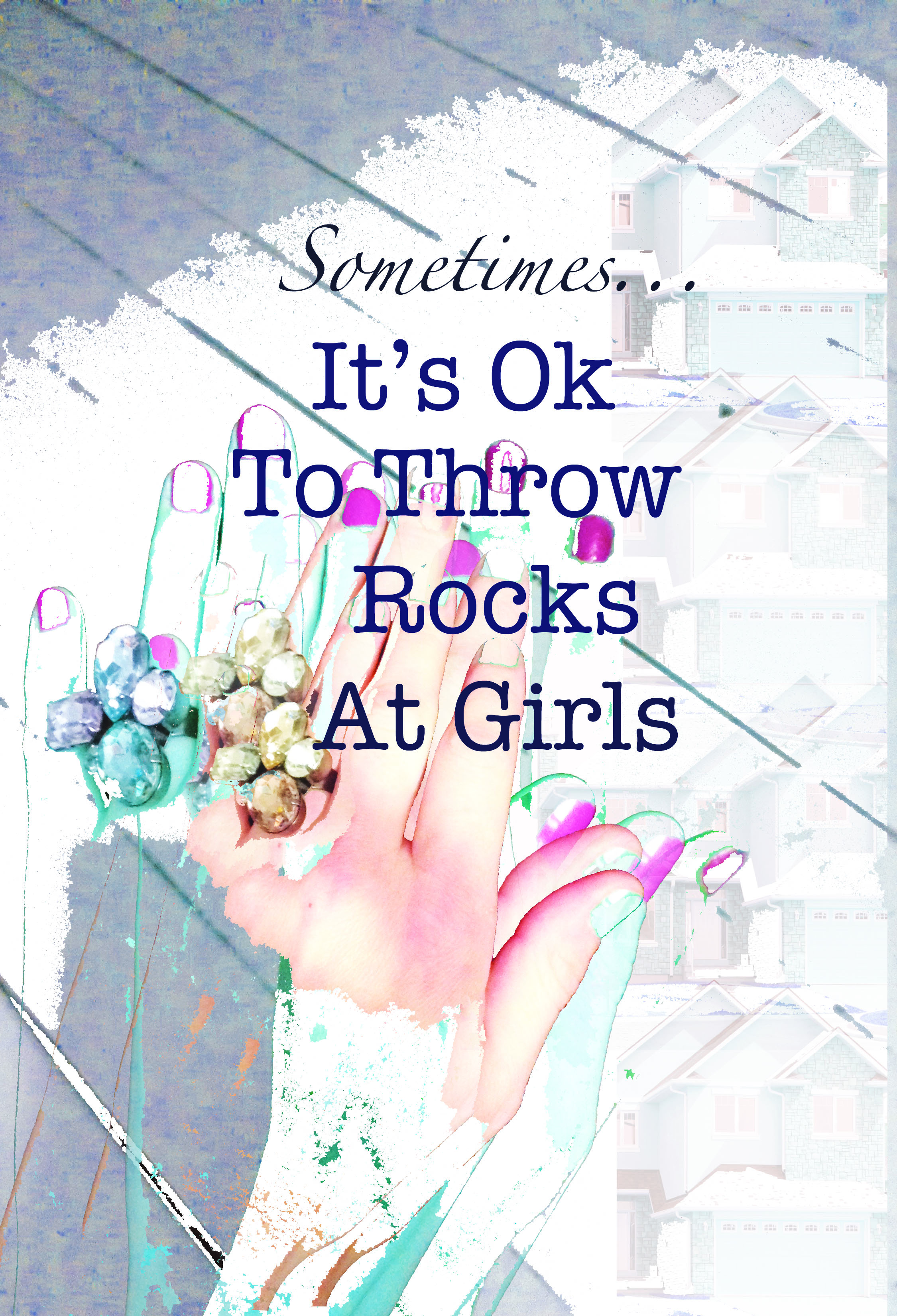 It's Ok To Throw Rocks at Girls