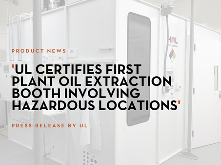 UL Certifies First Plant Oil Extraction Booth Involving Hazardous Locations