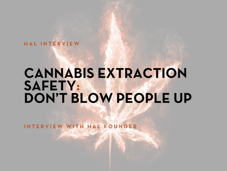 Cannabis Extraction Safety: Don't Blow People Up