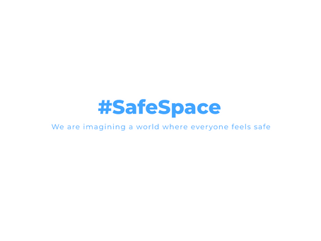 #SafeSpace & how you can get involved!