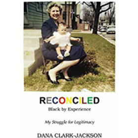 Signed Copy of RECONCILED - Black by Experience: My Struggle for Legitimacy