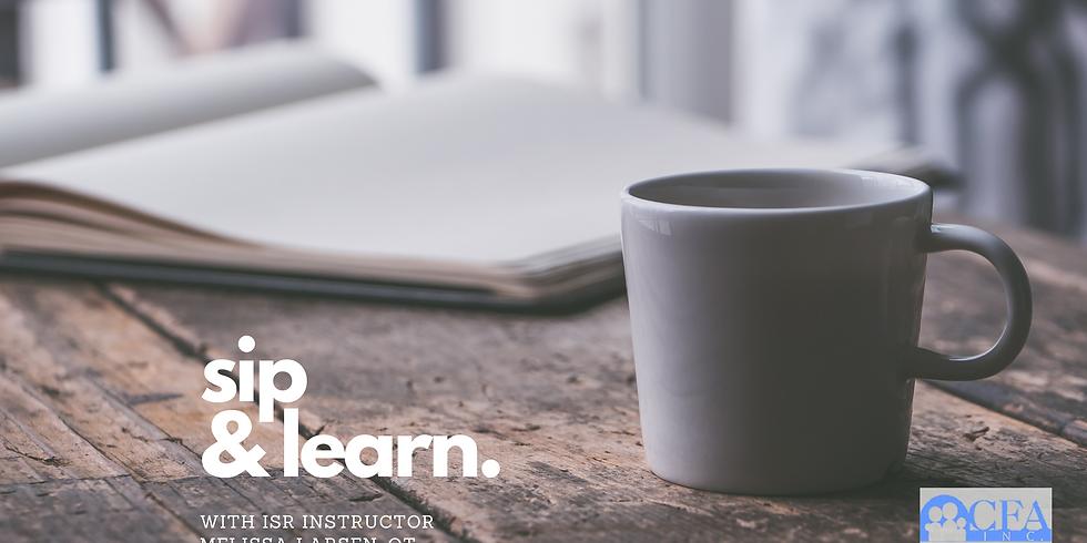 Sip & Learn with Melissa Larsen, OT, ISR Instructor