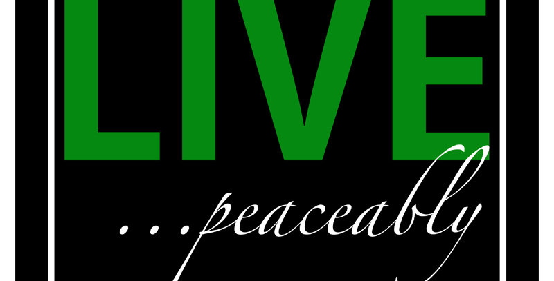 LIVE ...peaceably (Print - *9 Colors Available*)