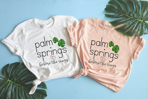 Palm Springs Before the Rings | Bachelorette Party Shirts