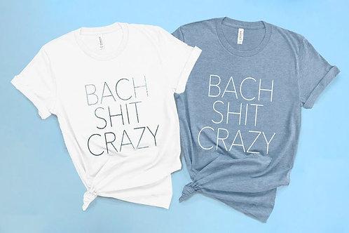 Bach Shit Crazy Shirts | Bachelorette Party Shirts