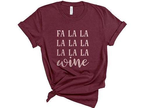 Fa La La La Wine Shirt. Christmas Present for Wino.