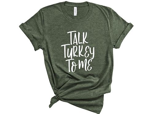 Talk Turkey To Me Holiday Shirt. Turkey Shirt