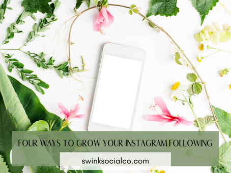 FOUR WAYS TO GROW YOUR INSTAGRAM FOLLOWING