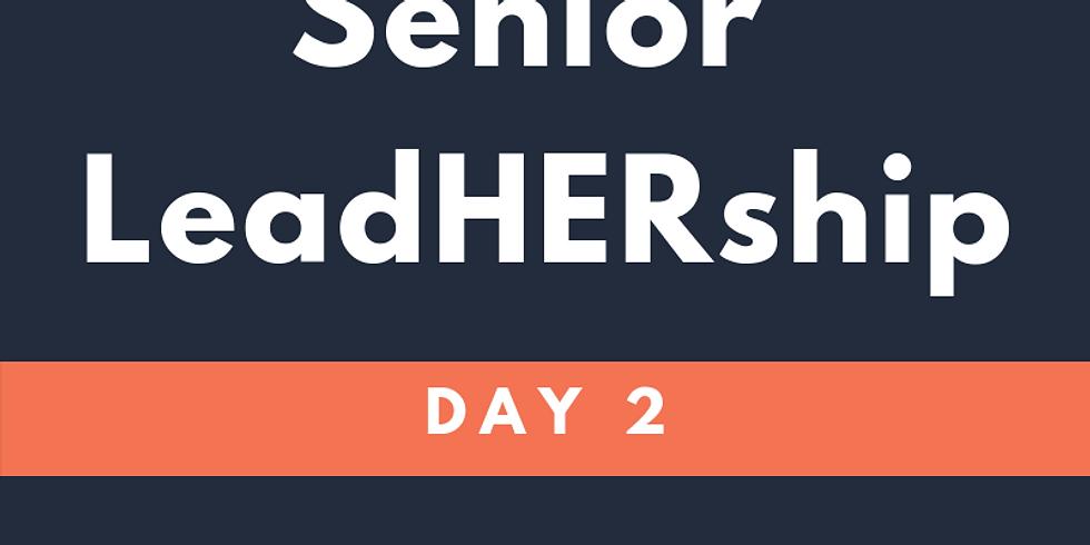 Senior LeadHERship // Day 2