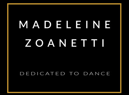 MADELEINE ZOANETTI DEDICATED TO DANCE