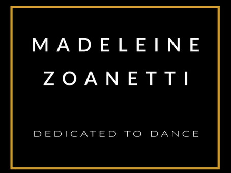 MADELEINE ZOANETTI DEDICATED TO DANCE