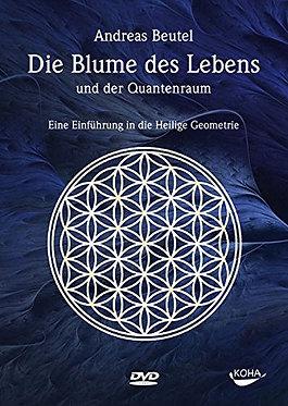 Die Blume des Lebens und der Quantenraum; DVD - Andreas Beutel