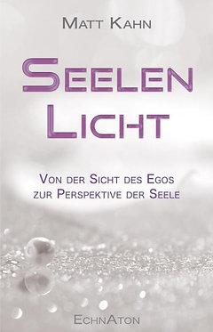 Seelenlicht - Von der Sicht des Ego zur Perspektive der Seele