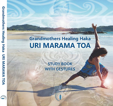 Grandmothers Healing Haka Study Book - Ojasvin und Waimaania Davis