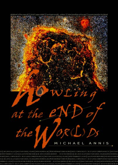 Howling at the End of the Wor(l)ds, Volume 1