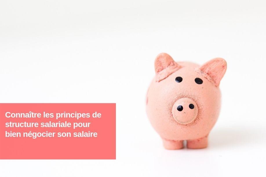 Connaître les principes de structure salariale pour bien négocier son salaire