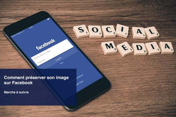 Comment préserver son image sur Facebook?