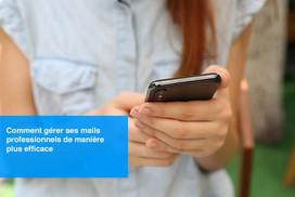 Comment gérer ses emails professionnels de manière plus efficace.JPG