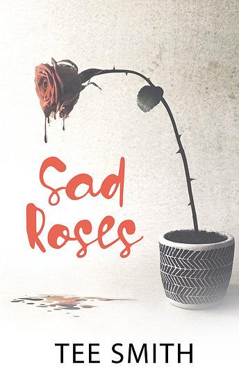 Where The Sad Roses Grow