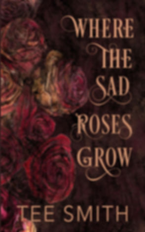 Where-The-Sad-Roses-Grow-original.jpg