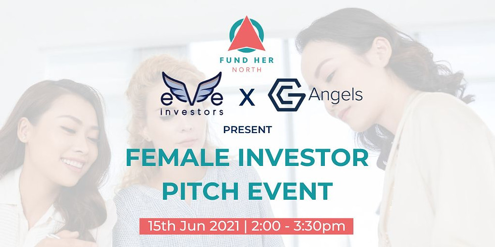 GC Angels x EVE & Fund Her North Pitch Event
