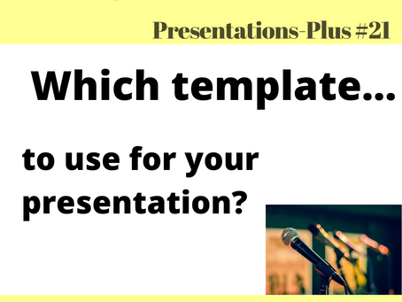 Which template to use for your presentation?