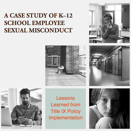 School Employee Sexual Misconduct Study Finds K-12 School Districts Fail to Implement Key Elements o