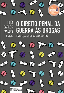 o-direito-penal-da-guerra-as-drogas-3-ed