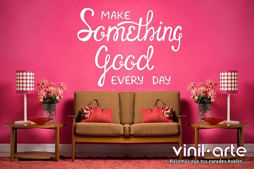 243 - Make something good