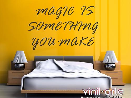 344 - Magic is something you make