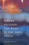 Where Outside The Body Is the Soul Today