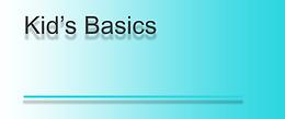 Kid's Basics