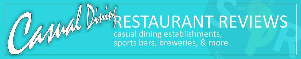 RESTAURANT REVIEWS CSUAL DINING HEADER.j