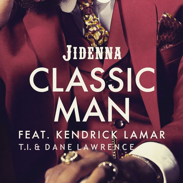 Jidenna - Classic Man (Remix feat. Kendrick Lamar, Dane Lawrence & T.I.)