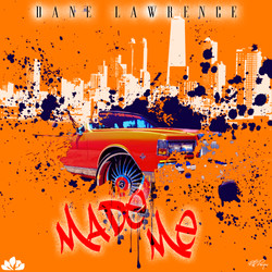 Dane Lawrence - Made Me