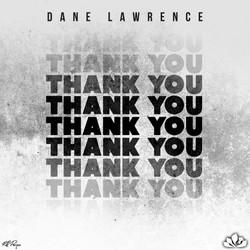 Dane Lawrence - Thank You