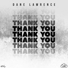 New Music: Dane Lawrence - Thank You
