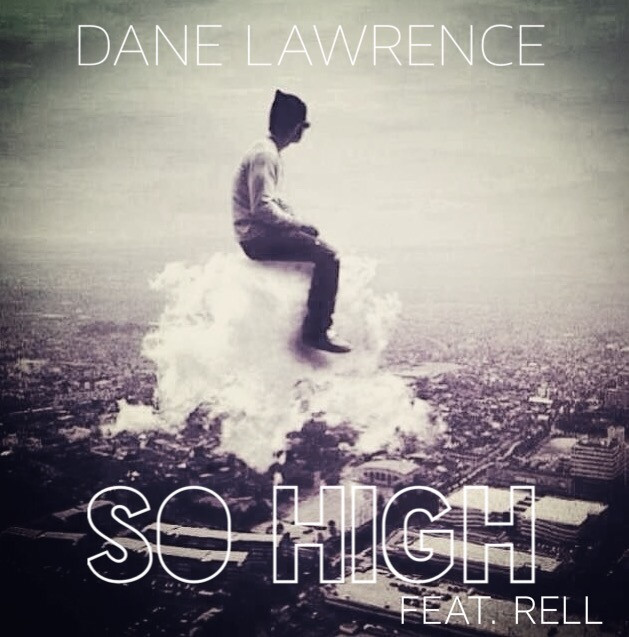 Dane Lawrence - So High feat. Rell.JPG