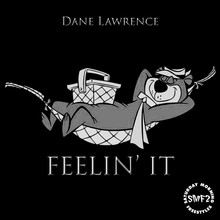 New Music: Dane Lawrence - Feelin' It - Saturday Morning Freestyle