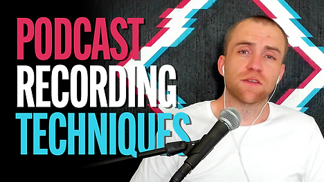 Podcast Recording Techniques