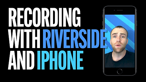Riverside iPhone Remote Recording.png