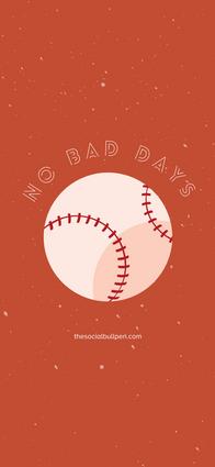 thesocialbullpen.com-May-No Bad Days-Bas