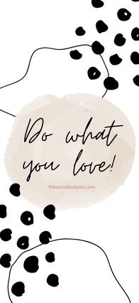 thesocialbullpen.com-May-Do What You Lov
