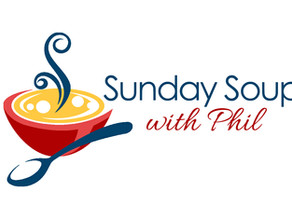 Sunday Soup with Phil, Apr. 4, 2021
