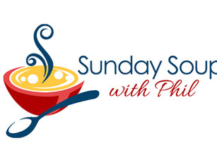 Sunday Soup with Phil, Apr. 18, 2021