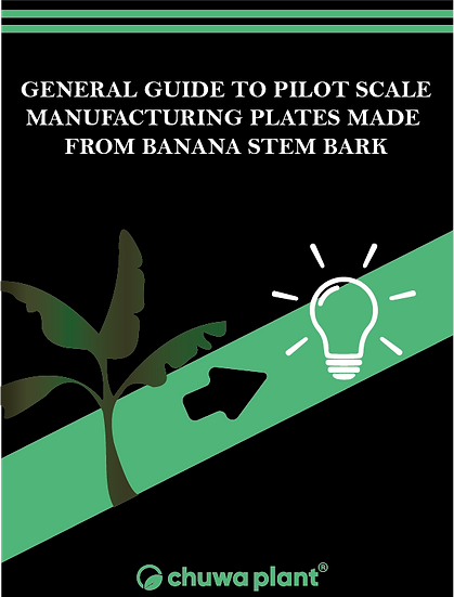 GENERAL GUIDE TO PILOT SCALE MANUFACTURING PLATES MADE FROM BANANA STEM BARK
