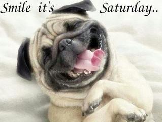 Smile it's Saturday....