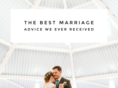 The Best Marriage Advice We Ever Received